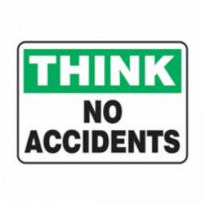 Accuform® MGNF955VP Think No Accidents Sign, 7 in H x 10 in W, Black/Green on White, Plastic
