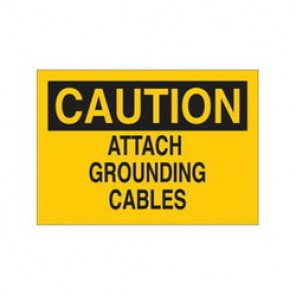 Brady® 43079 Electrical Hazard Sign, 10 in W x 7 in H, CAUTION ATTACH GROUNDING CABLES, Black on Yellow, B-555 Aluminum