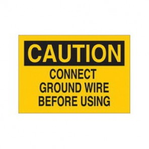 Brady® 69057 Electrical Hazard Sign, 14 in W x 10 in H, CAUTION CONNECT GROUND WIRE BEFORE USING, Black on Yellow